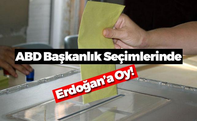 ABD Başkanlık Seçimlerinde Erdoğan'a Oy!