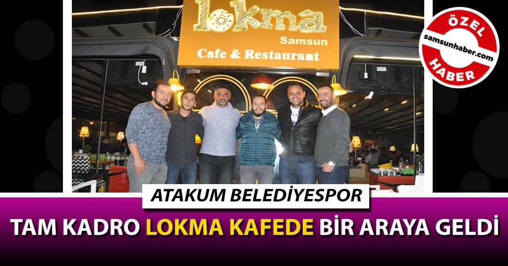 Atakum Belediyespor tam kadro 'LOKMA' kafede bir araya geldi