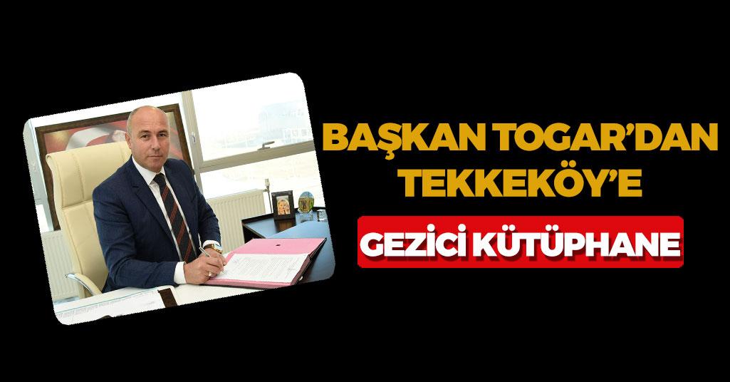 Başkan Togar'dan Tekkeköy'e Gezici Kütüphane