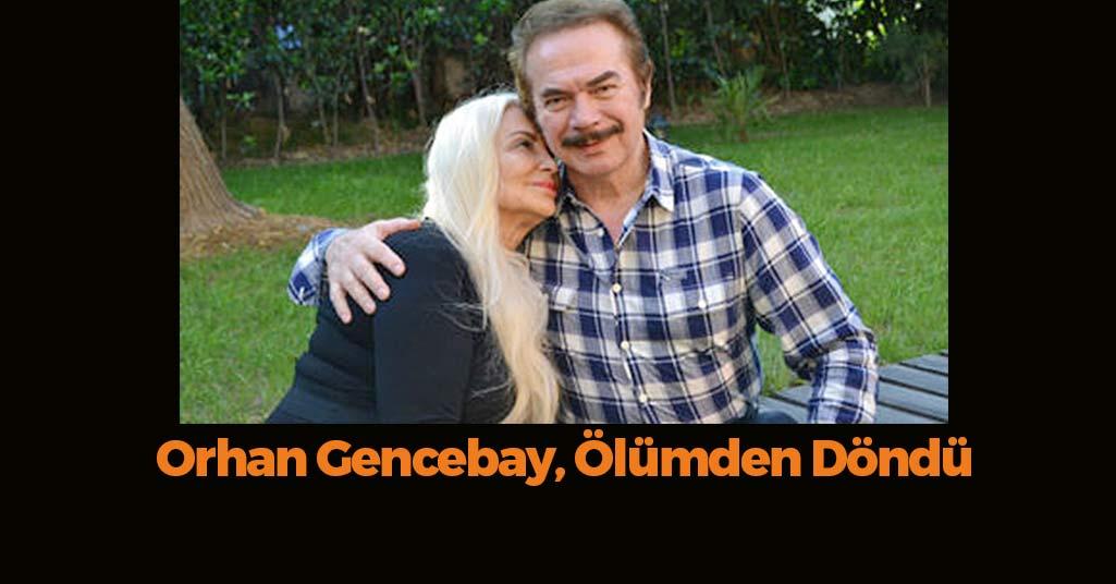 Orhan Gencebay, Ölümden Döndü