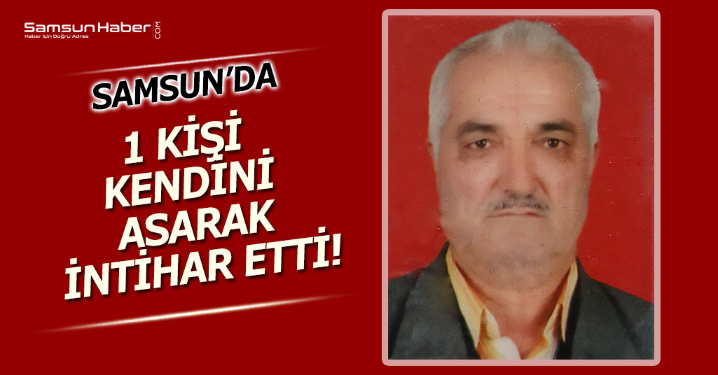 Samsun'da 1 Kişi Kendini Asarak İntihar Etti!