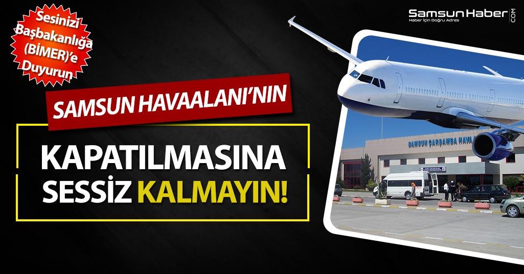Samsun Havalimanı'nın Kapatılmasına Sessiz Kalmayın!