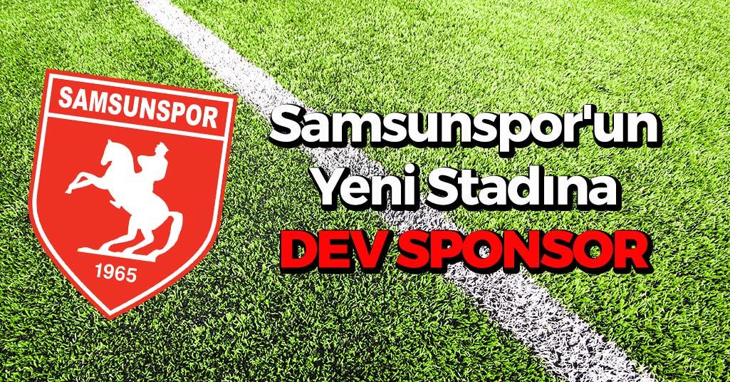 Samsunspor'un Yeni Stadına Dev Sponsor