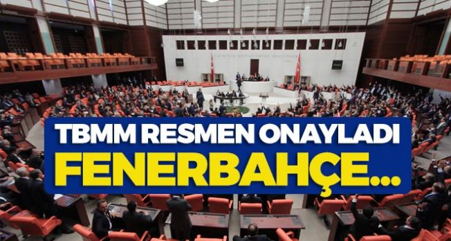 TBMM'den Flaş Fenerbahçe Kararı
