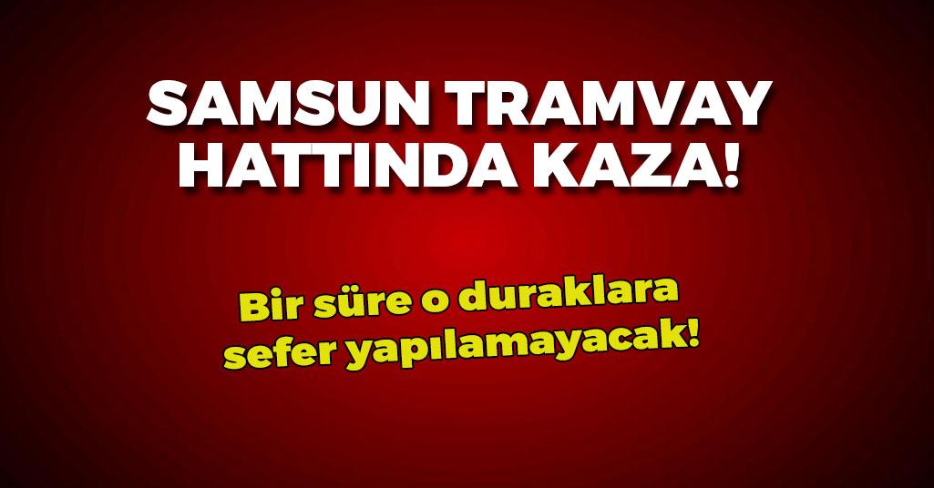 Tekkeköy Tramvay Hattında İnanılmaz Kaza!