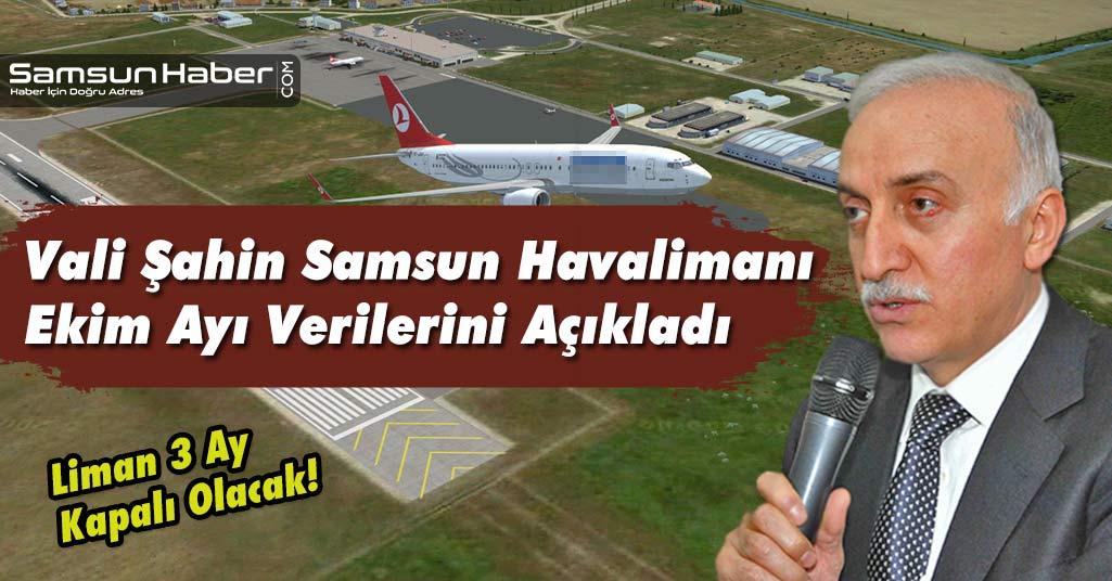 Vali Şahin Samsun Havalimanı Ekim Ayı Verilerini Açıkladı