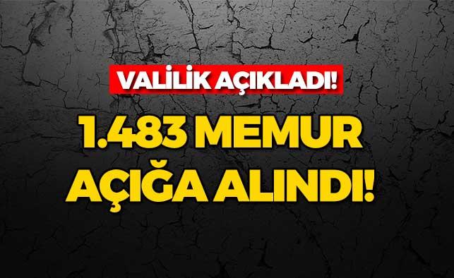 Valilik Açıkladı! O İlde 1.483 Memur Açığa Alındı!
