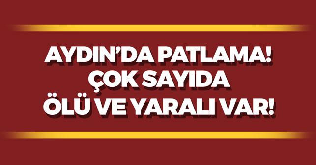 Aydın'da Korkunç Patlama!
