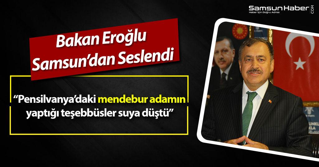 Bakan Eroğlu Samsun'dan Seslendi