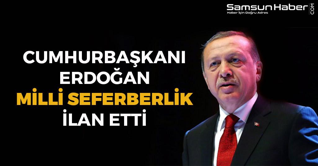 Cumhurbaşkanı Erdoğan Milli Seferberlik İlan Etti
