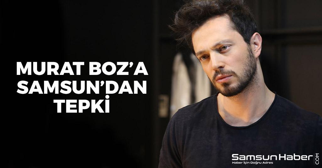 Murat Boz'a Samsun'dan Tepki