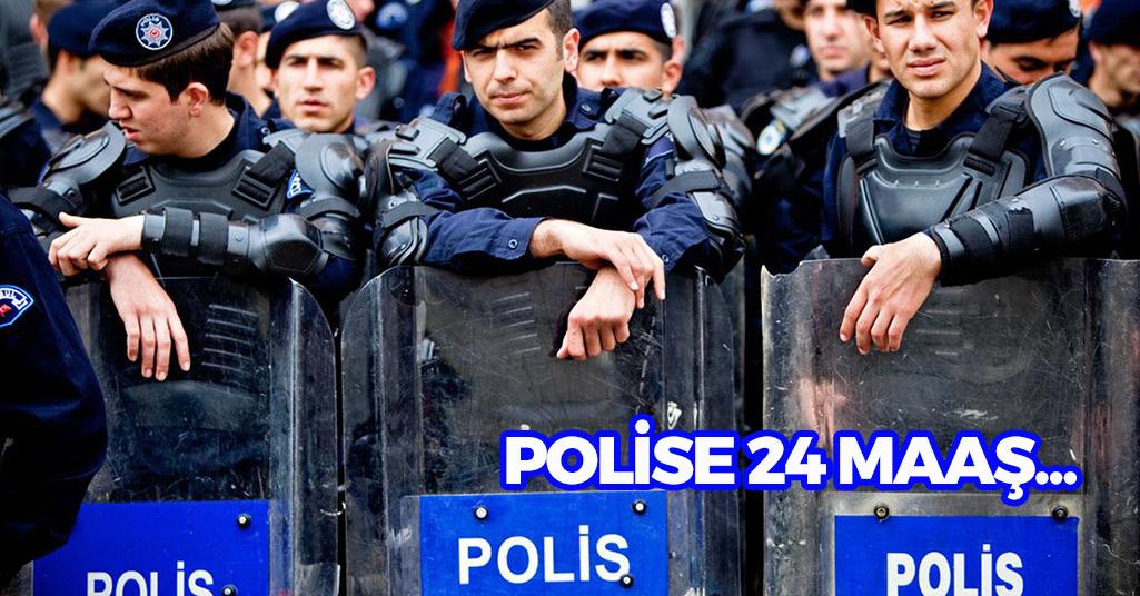 Polise 24 Maaş...