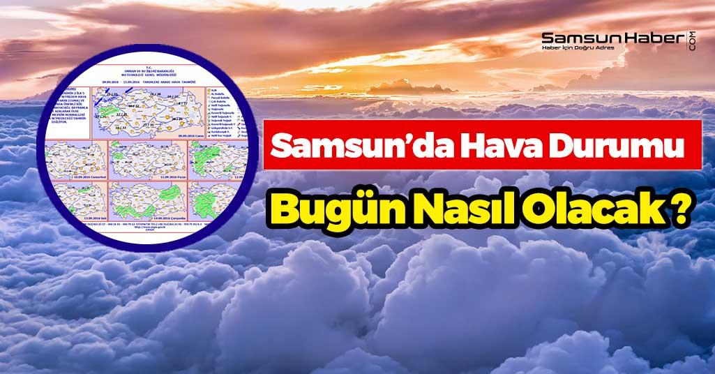 Samsun'u Bugün Nasıl Bir Hava Bekliyor?