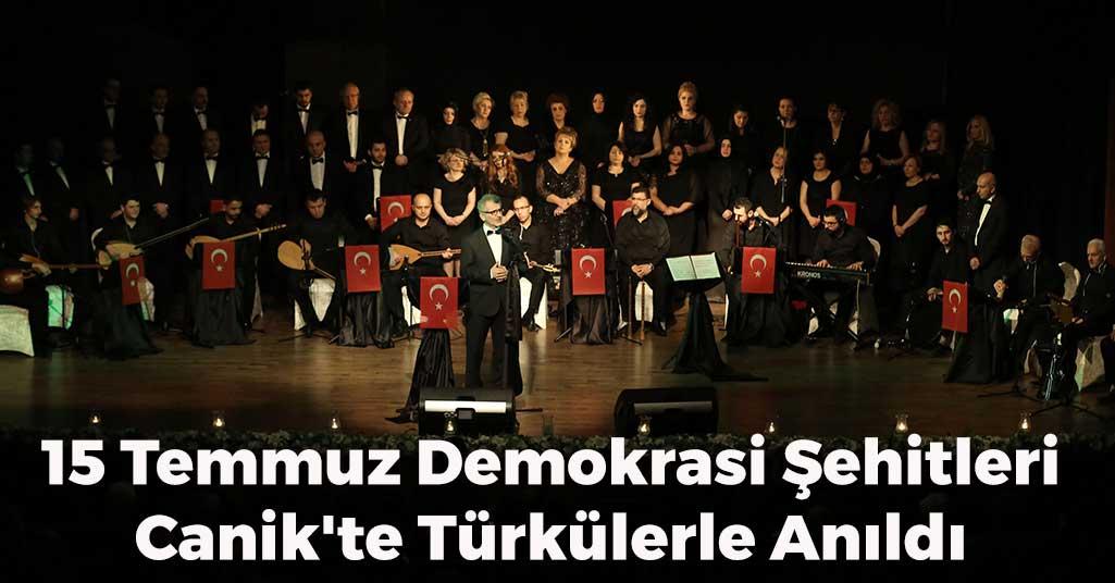 15 Temmuz Demokrasi Şehitleri Canik'te Türkülerle Anıldı