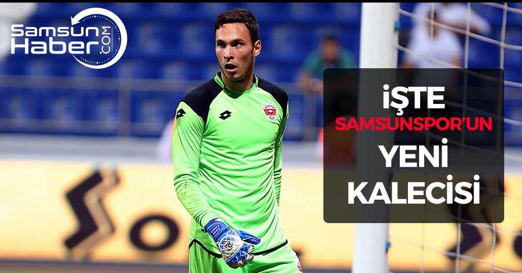 İşte Samsunspor'un Yeni Kalecisi