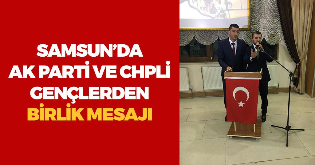Samsun'da AK Partili ve CHPli Gençlerden Anlamlı Mesaj