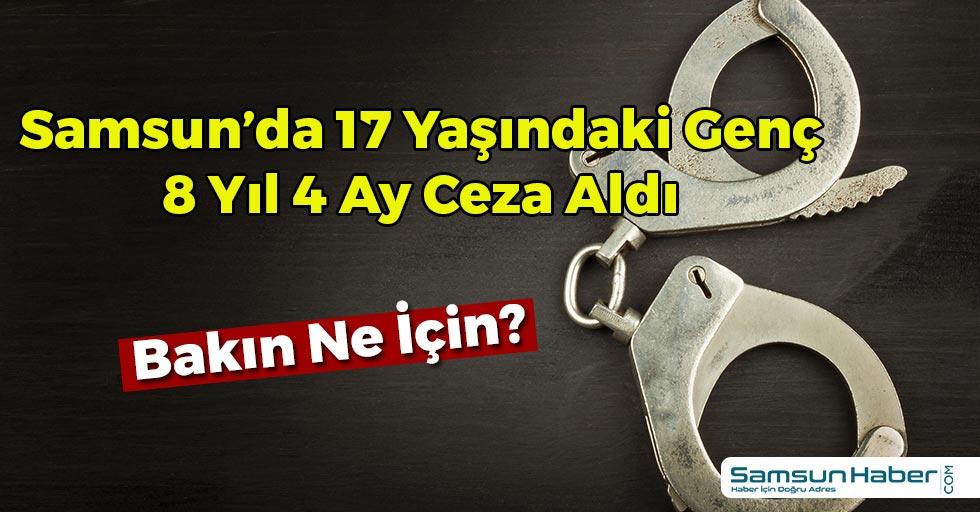 Samsun'da Genç Sanığa Ceza Yağdı