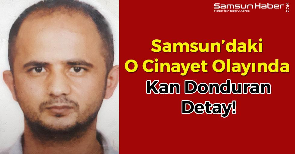 Samsun'da İşlenen Cinayette Kan Donduran Detay!