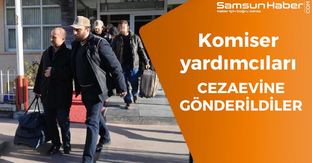 Samsun'da Komiser Yardımcıları Cezaevine Gönderildi