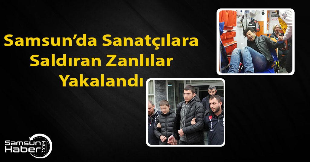 Samsun'da Sanatçılara Saldıranlar Yakalandı