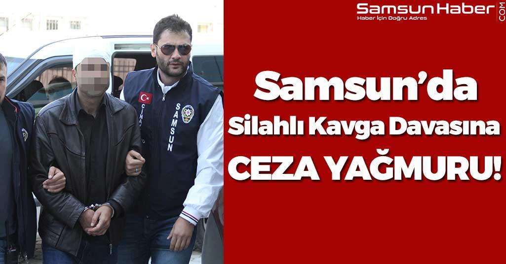Samsun'da Silahlı Kavga Davasına Ceza Yağdı!
