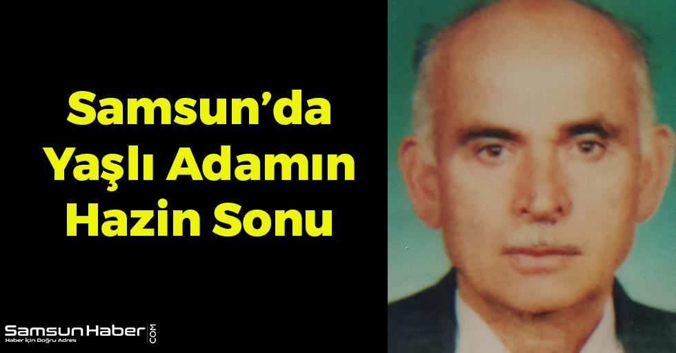 Samsun'da Yaşlı Adamın Hazin Sonu