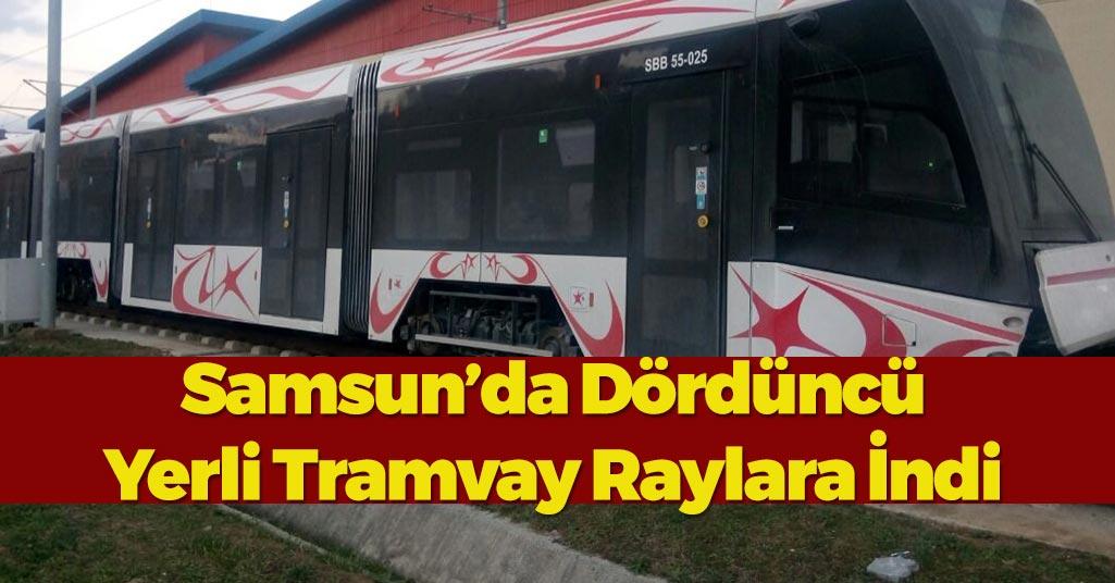 Samsun'da Dördüncü Yerli Tramvay Raya İndi