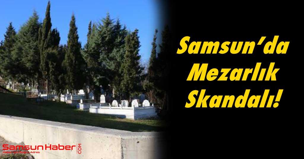 Samsun'da Mezarlık Skandalı