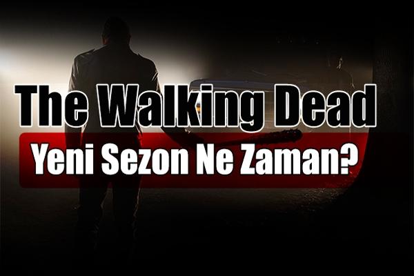 The Walking Dead Yeni Sezon Ne Zaman Yayınlanacak?