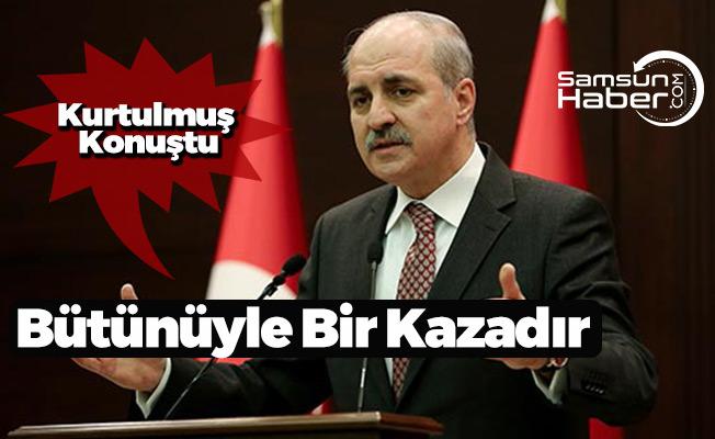 Başbakan Yardımcısı Türk Askerlerinin Vurulması Olayını Kaza Olarak Niteledi
