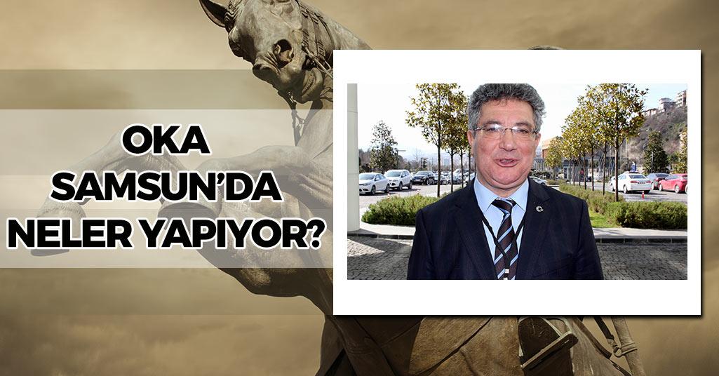OKA Samsun'da Neler Yapıyor?
