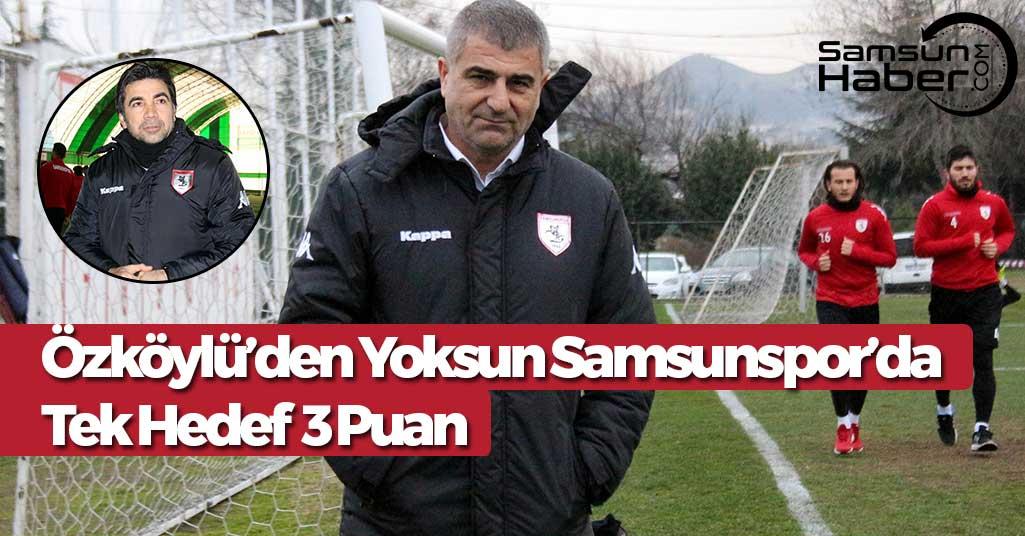 Teknik Direktör Özköylü'nün Yokluğunda Samsunspor'da Hazırlıklar Sürüyor