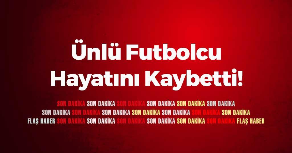 Ünlü Futbolcu İsmail Kurt Hayatını Kaybetti