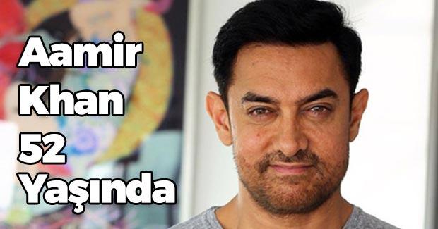 Aamir Khan Efsanesi 52 Yaşında