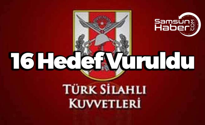 TSK: ''16 Hedef Vuruldu''