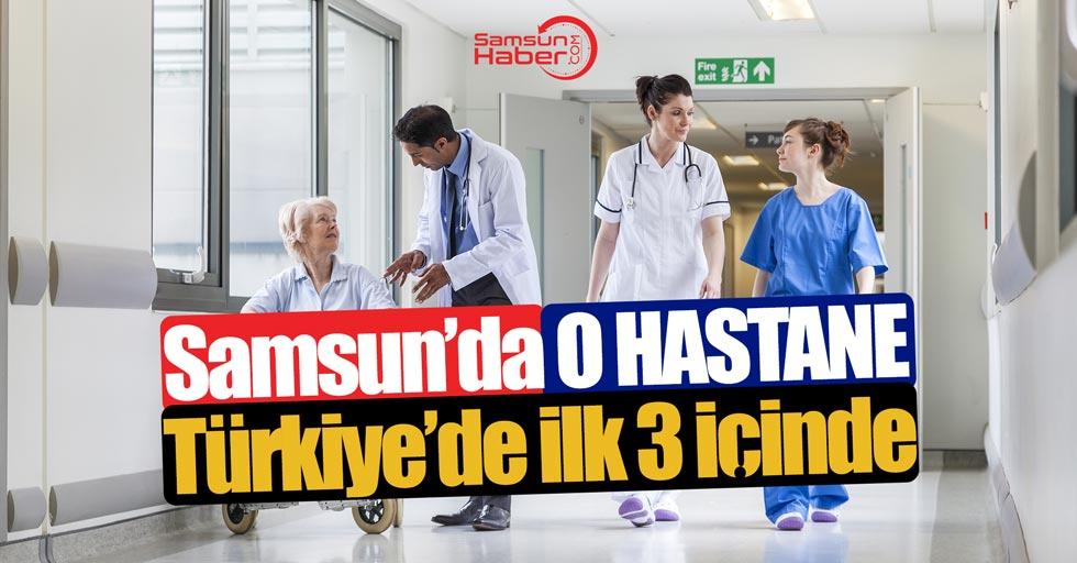 Samsun'da o hastane Türkiye'de ilk 3 içinde