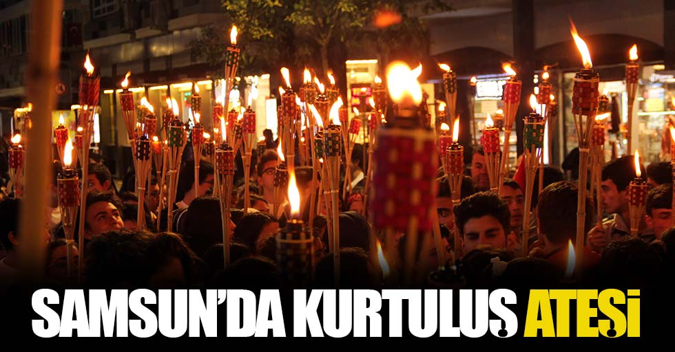 Samsun'da kurtuluş meşalesi