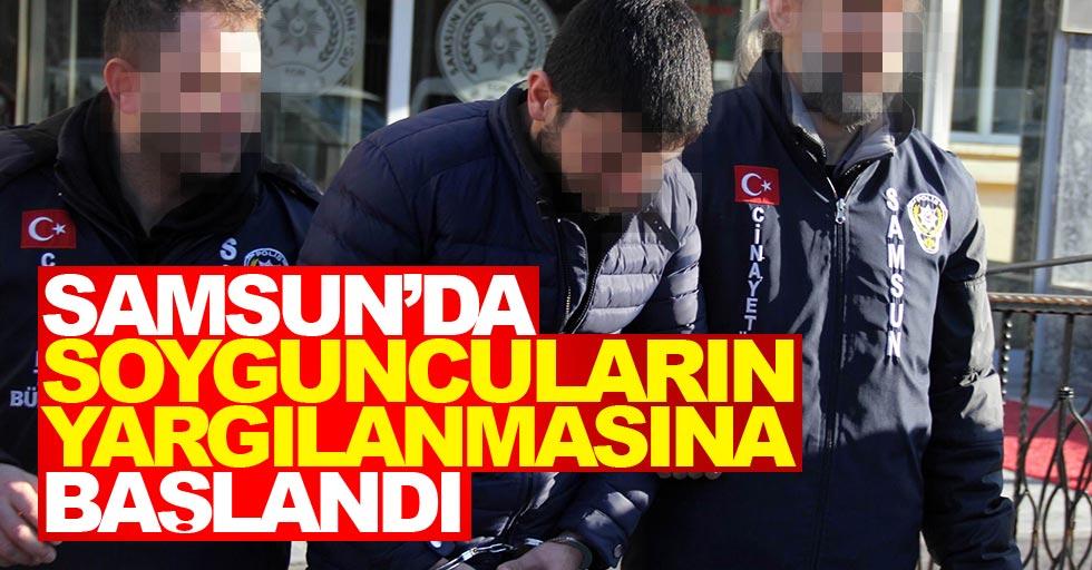 Samsun'da silahlı market soyguncularının yargılanmasına başlandı