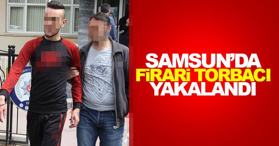 Samsun'da firari torbacı yakalandı