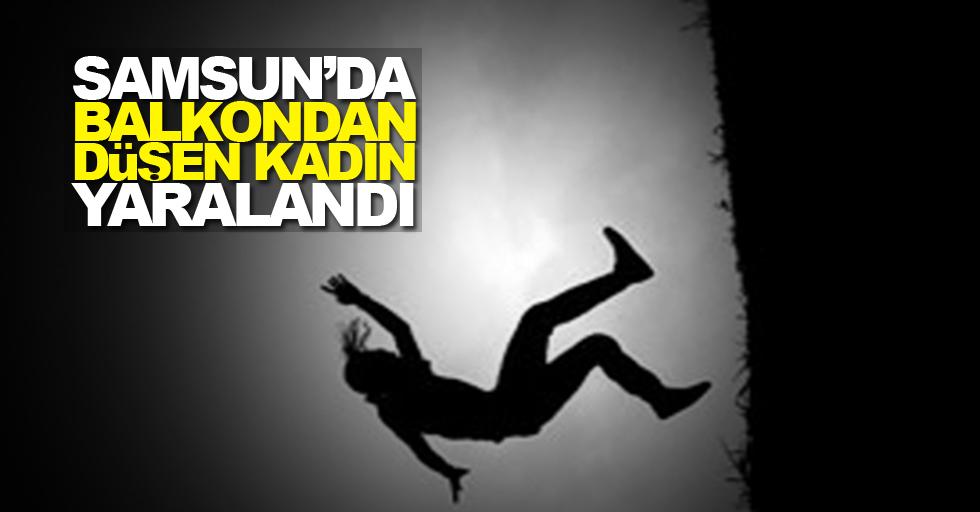 Samsun'da balkondan düşen kadın yaralandı
