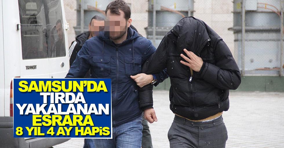 Samsun'da tırda yakalanan esrara 8 yıl 4 ay hapis