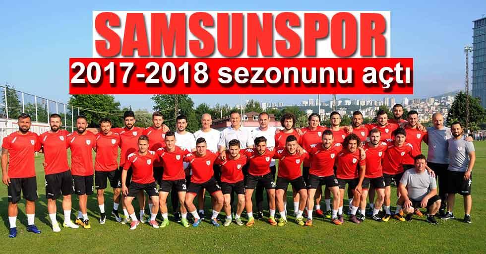 Samsunspor 2017-2018 sezonunu açtı