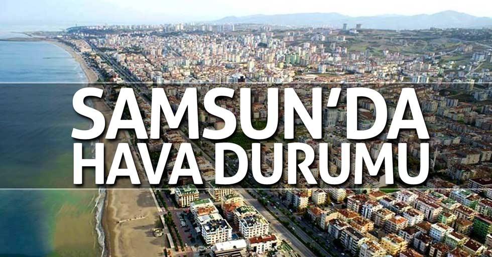 7 Temmuz Samsun'da hava durumu