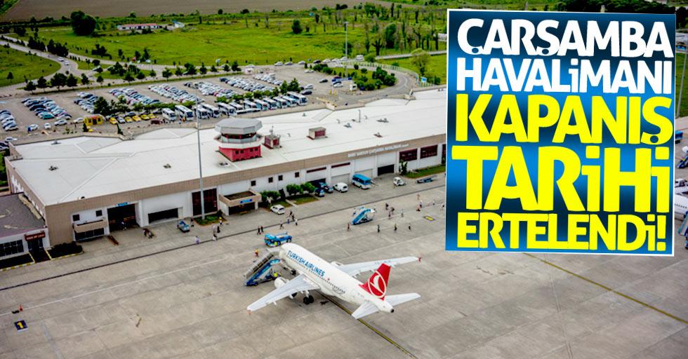 Samsun Çarşamba Havalimanı kapanış tarihi ertelendi!