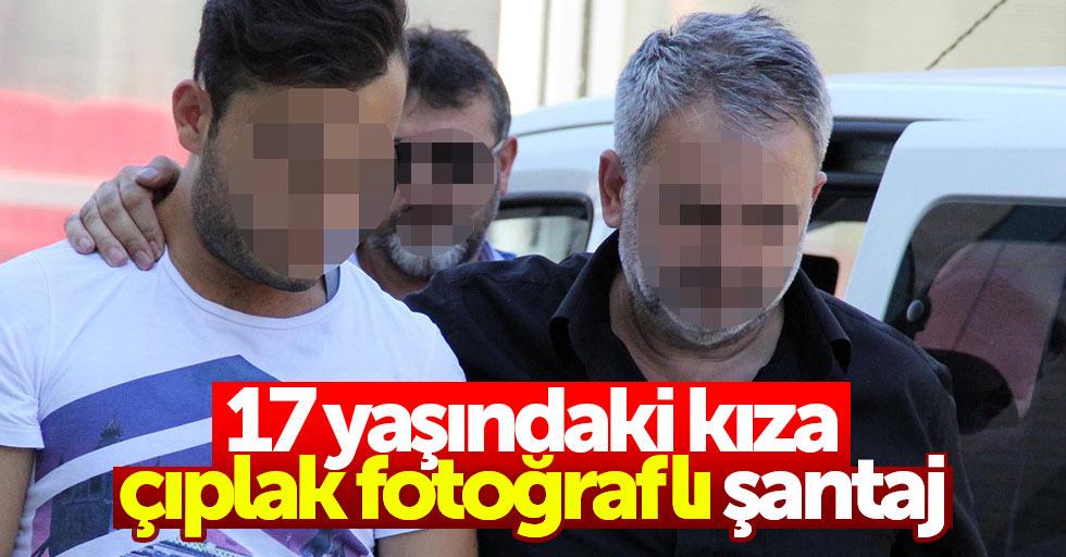 Samsun'da 17 yaşındaki kıza çıplak resimleriyle şantaj yaptı