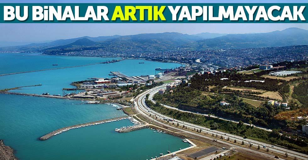 Samsun'da o binalar artık yapılmayacak