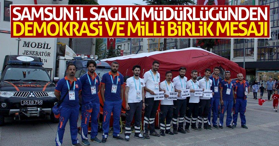 Samsun İl Sağlık Müdürlüğünden demokrasi ve milli birlik günü mesajı