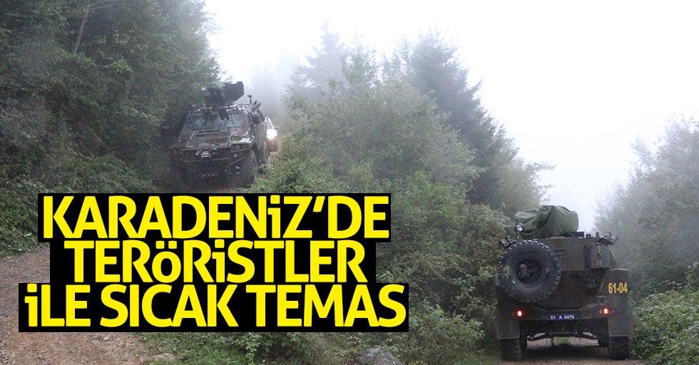 Karadeniz'de teröristler ile sıcak temas