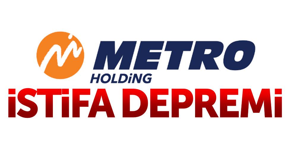 Metro Holding'de istifa depremi