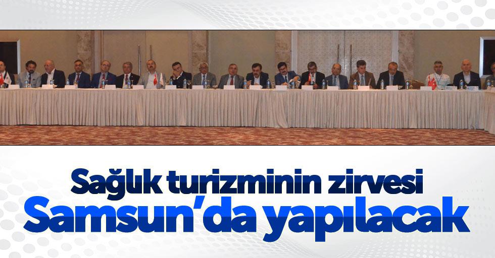 Sağlık turizminin zirvesi Samsun'da yapılacak